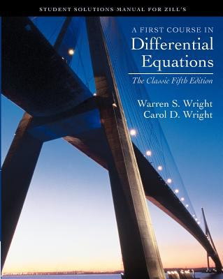 A First course in Differential Equations: Student Solution Manual for Zill's Classic Fifth Ed.