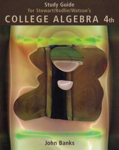 Study Guide for Stewart, Redlin, and Watson's College Algebra  4th Edition