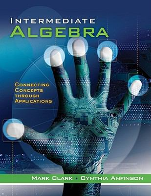 Intermediate Algebra: Connecting Concepts through Applications