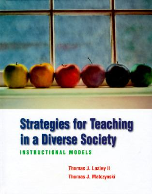 Strategies for Teaching in a Diverse Society Instructional Models