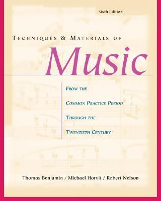 Techniques and Materials of Music From the Common Practice Period Through the Twentieth Century