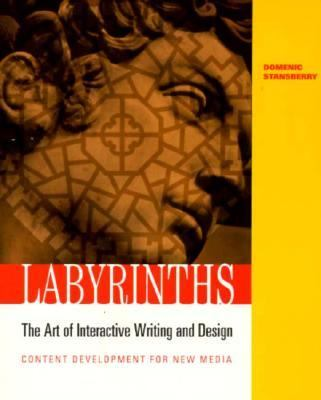 Labyrinths The Art of Interactive Writing & Design  Content Development for New Media