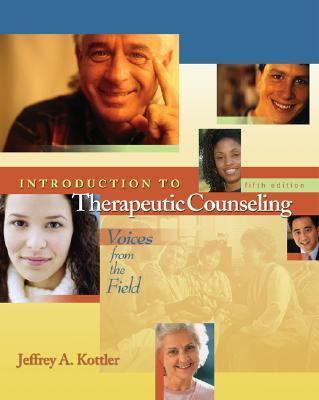 Introduction to Therapeutic Counseling With Infotrac Voices from the Field
