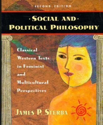 Social and Political Philosophy Classical Western Texts in Feminist and Multicultural Perspectives