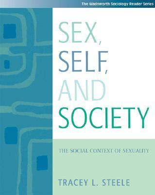Sex, Self and Society: The Social Context of Sexuality (with InfoTrac) (Wadsworth Sociology Reader)