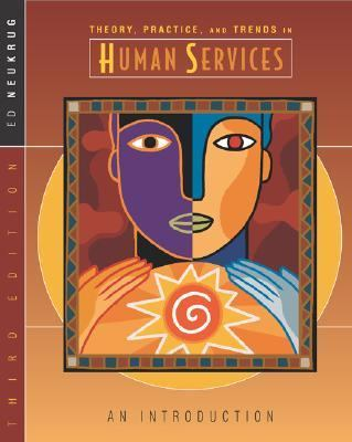 Theory, Practice, and Trends in Human Services An Introduction