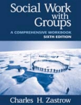 Social Work With Groups A Comprehensive Workbook