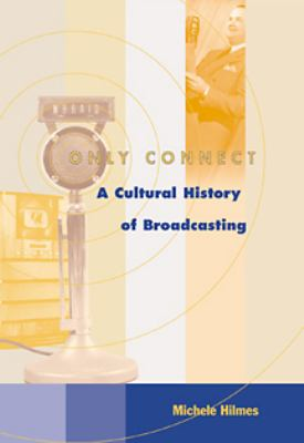 Only Connect With Infotrac A Cultural History of Broadcasting in the United States