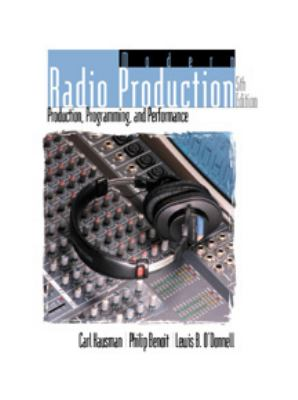 Modern Radio Production: Production, Programming, and Performance