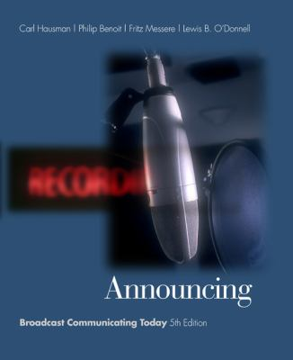 Announcing: Broadcast Communicating Today (with InfoTrac) (Wadsworth Series in Broadcast and Production)