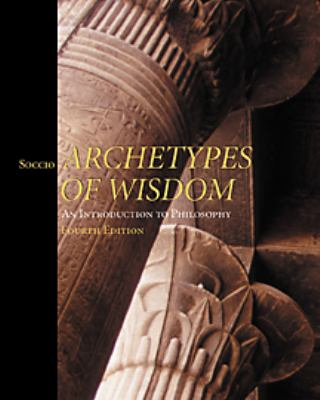 Archetypes of Wisdom With Infotrac An Introduction to Philosophy