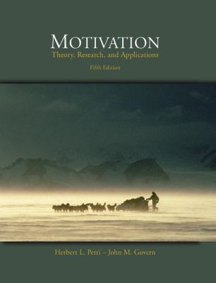Motivation: Theory, Research, and Applications (with InfoTrac)