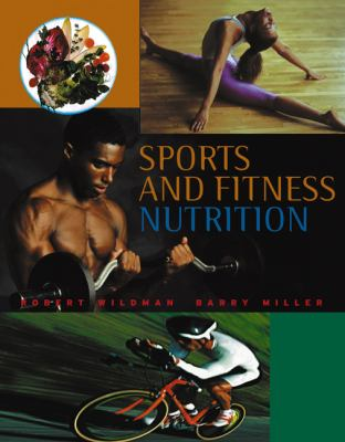 Sports and Fitness Nutrition (with InfoTrac)