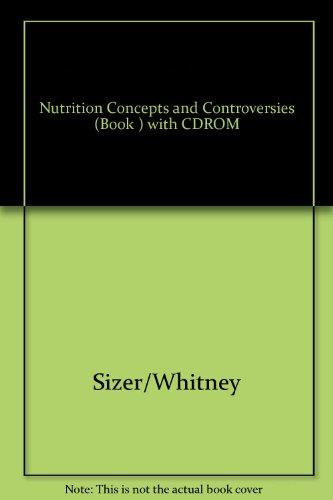 Nutrition: Concepts and Controversies (Non-InfoTrac Version)