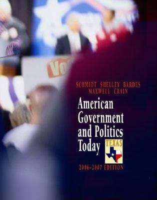American Government And Politics Today Texas, 2006-2007
