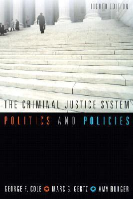 Criminal Justice System Politics and Policies