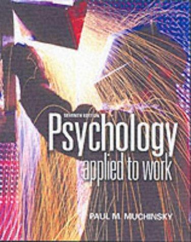 Psychology Applied to Work: An Introduction to Industrial and Organizational Psychology (with InfoTrac and Concept Chart Booklet)