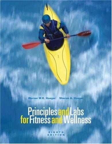 Principles and Labs for Fitness and Wellness (with Profile Plus  2006 CD-ROM, Personal Daily Log, Health, Fitness, and Wellness Internet Explorer, and InfoTrac)