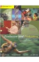 Cengage Advantage Books: Evolution and Prehistory: The Human Challenge (with InfoTrac) (Thomson Advantage Books)