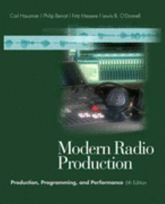 Modern Radio Production Production, Programming, and Performance
