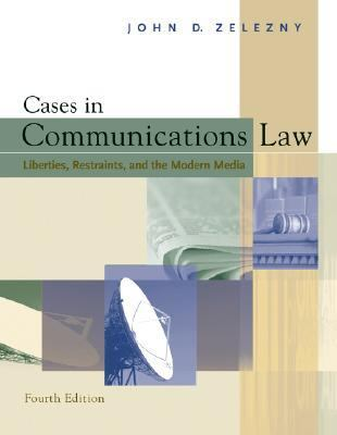 Cases in Communications Law With Infotrac Liberties, Restraaints, and the Modern Media