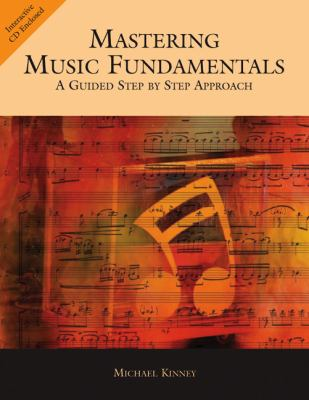 Mastering Music Fundamentals A Guided Step-By-Step Approach