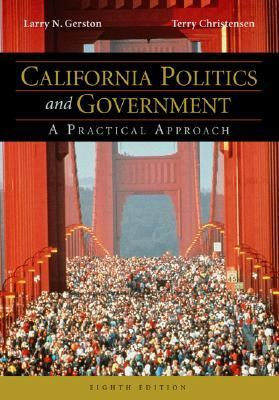 California Politics And Government A Practical Approach With Infotrac