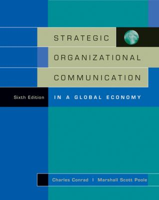 Strategic Organizational Communication: In a Global Economy (with InfoTrac), 6th Edition