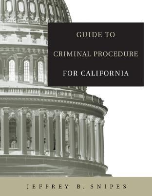 Guide To Criminal Procedures For California