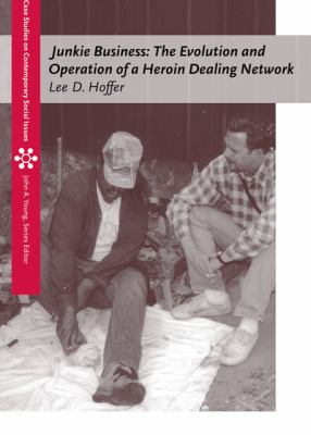 Junkie Business The Evolution And Operation Of A Heroin Dealing Network