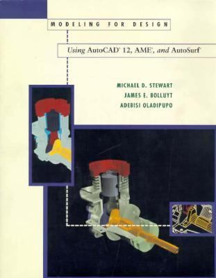 Modeling for Design Using AutoCAD AME and AutoSurf
