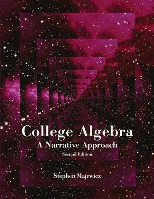 College Algebra: A Narrative Approach
