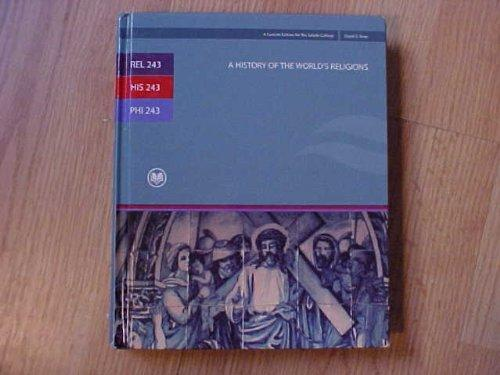 REL 243 / HIS 243 / PHI 243 A History of the World's Religions 12th Edition (Rio Salado College)