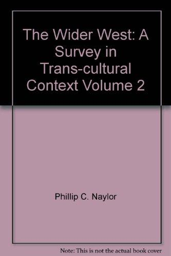 The Wider West: A Survey in Trans-cultural Context Volume 2