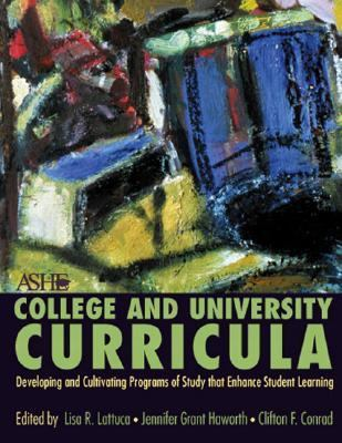 College and University Curriculum Developing and Cultivating Programs of Study That Enhance Student Learning