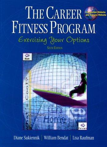 The Career Fitness Program: Exercising Your Options (6th Edition)