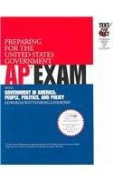 Preparing For The United States Government AP Exam: With Government In America : People, Politics, And Policy