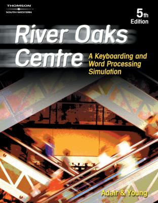 River Oaks Centre A Keyboarding and Word Processing Simulation