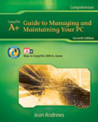 CompTIA A+ Guide to Managing and Maintaining Your PC, comprehensive [With Lab Manual]