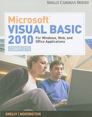 Microsoft  Visual Basic 2010 for Windows, Mobile, Web, Office, and Database Applications: Complete (Shelly Cashman)