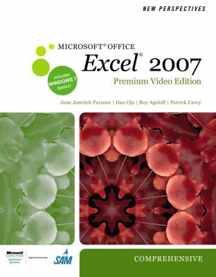 New Perspectives on Microsoft Office Excel 2007, Comprehensive, Premium Video Edition (New Perspectives (Course Technology Paperback))