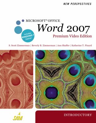 New Perspectives on Microsoft Office Word 2007, Introductory, Premium Video Edition (Available Titles Skills Assessment Manager (Sam) - Office 20)