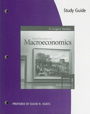 Study Guide for Mankiw's Brief Principles of Macroeconomics, 6th