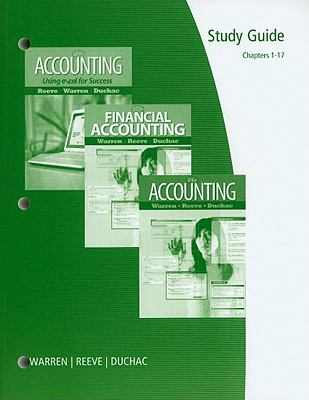 Study Guide, Chapters 1-17 for Warren/Reeve/Duchac's Accounting, 24th and Financial Accounting, 12th