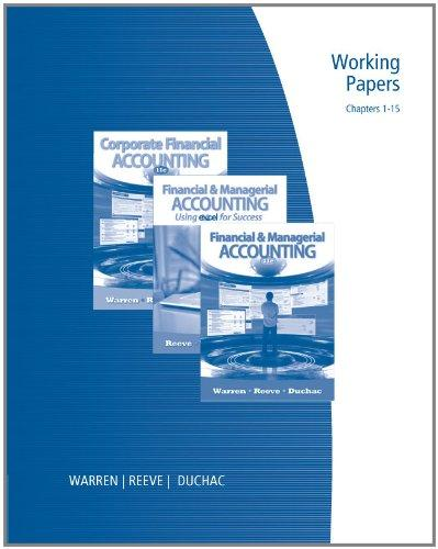 Working Papers, Chapters 1-15 for Warren/Reeve/Duchac's Corporate Financial Accounting, 11th and Financial & Managerial Accounting, 11th