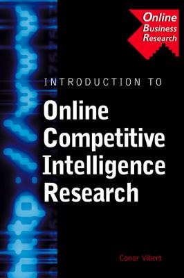 Introduction to Online Competitive Intelligence Research Search Strategies, Research Case Study, Research Problems, and Data Source Evaluations and Reviews