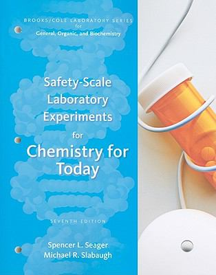 Safety Scale Lab Experiments - Chemistry for Today: General, Organic, and Biochemistry