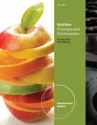 Nutrition Concepts and Controversies International Version (12th Edition)