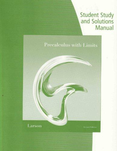 Student Study and Solutions Manual for Larson/Hostetler's Precalculus with Limits: Enhanced Edition, 2nd