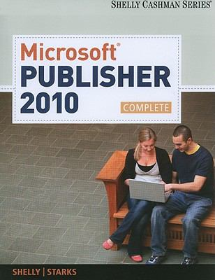 Microsoft Publisher 2010: Complete (SAM 2010 Compatible Products)